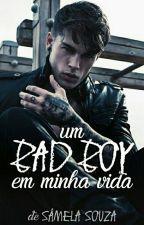 Um Bad Boy Em Minha Vida by RobertaDeSouza6