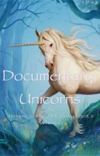 Documentary; Unicorns by Hermione_Granger_HP4