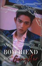 Ang Boyfriend Kong Gangster by ItsmeMarkJay