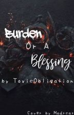 Blessing Or A Burden {PDH X Reader} by GingeraleX