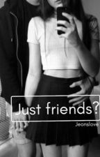 Just friends? // jungkook ff  by Jeonslove