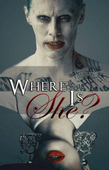 Where Is She? ➸Joker