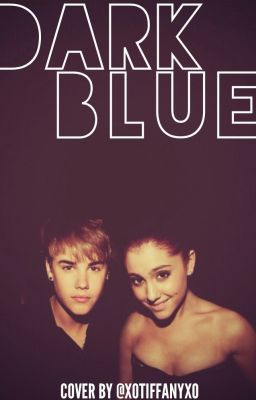 Dark Blue (Justin Bieber Fan Fiction)