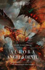 Aurora: Angel & Devil (BOOK 1) by darkarvest