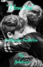 """I Love You"" - A Chardre Fanfiction  by JHS2000"