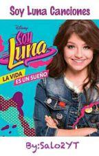Soy Luna Canciones  by Salo2YT