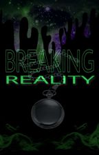 Breaking Reality (Draco x Harry) by MyImaginativeWorld