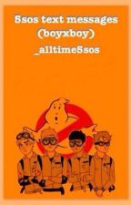 5SOS Text Messages (BoyxBoy)  by _alltime5sos