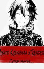 Ayato Kirishima x Reader  by Confusion__