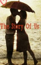 The Story Of Us by EmileeHart31