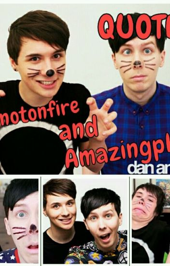 Danisnotonfire and Amazingphil Quotes!
