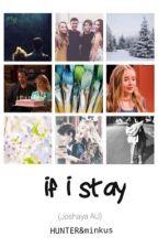 If I stay (Joshaya AU)(Hunter) by FarkleMinkxs