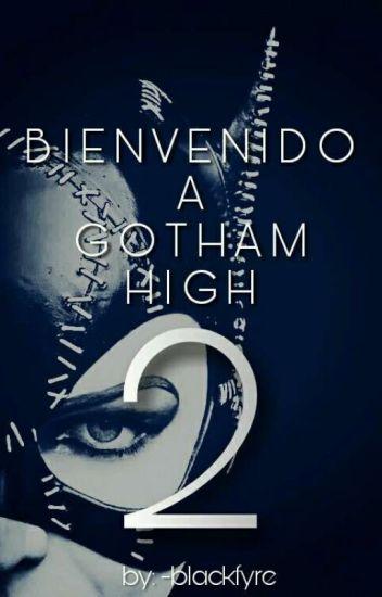 Bienvenido a Gotham High 2