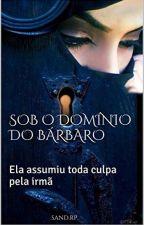 SOB O DOMÍNIO DO BÁRBARO (ATÉ DIA 05/10) by SandraRummer
