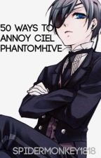 50 Ways to Annoy Ciel Phantomhive by spidermonkey1818