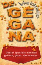 Yezkiel : dr. Gegana by yezkiel
