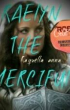 RAELYN THE MERCIFUL - ROSE GOLD AWARDS #wattys2017 by Raquellaanna