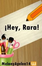 ¡Hey, Rara! by Melanyayelen14