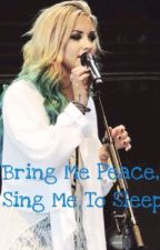 Bring Me Peace, Sing Me To Sleep by WeLoveDemi