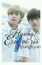 [Đoản][HyungKyun] Hyung! Em Về Rồi.   by MiuDranix