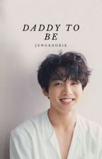 Daddy to be // Jeon JungKook by jungkxokie
