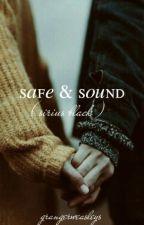 SAFE & SOUND | S. BLACK by grangerweasleys