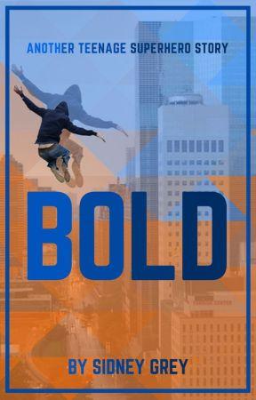 Bold ~ First Draft by Sidney-C-Grey