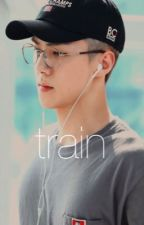 train ; 培養 - oh sehun by taequally