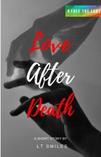 Love After Death [Lesbian Short] by LesbianFiction
