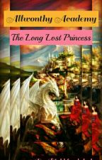 "Allwonthy Academy (The long lost princess) ""Major Editing' by pinkbloodylady3"