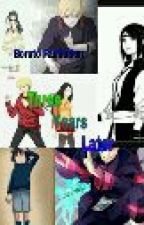 Three Years Later (Naruto fanfic) Complete by _Jaded-Diamonds_