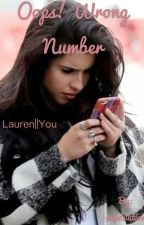 Oops! Wrong Number||Lauren x You by Yelyah_Williams_