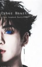Cyber Heart  |JJK Fanfiction| by Suga__Fox