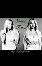 Same Team by beyfan4ever