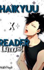 Haikyuu X Reader Lemons by WolfieDerpie