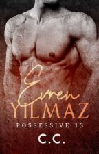 POSSESSIVE 13: Evren Yilmaz (COMPLETED) by CeCeLib