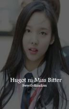 Hugot ni Miss Bitter by SweetlyRandom