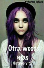 Otro Woods Mas (Kronno Y Tu) by haruka_kohana