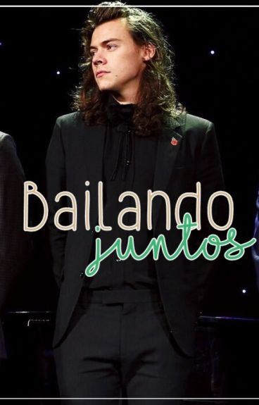 Bailando juntos - Harry Styles  TERMINADA