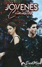 JOVENES CRIMINALES by -DarkMoon-I
