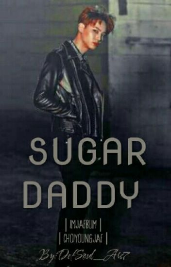 Sugar Daddy [2Jae] ✔