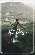 365 Days (Part 2) | ✓ by Hannah_Dovey