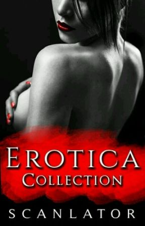 Erotica Collection by Scanlator