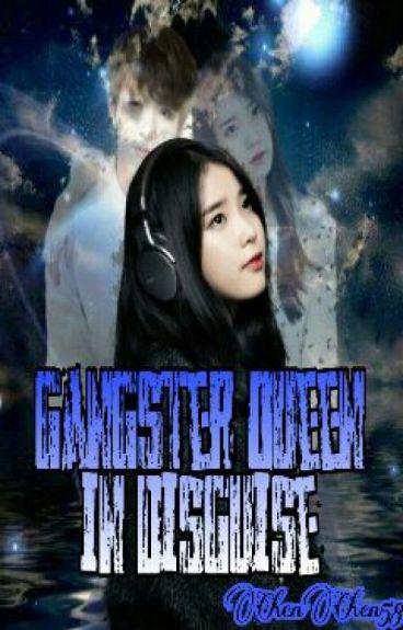 Gangster Queen In Disguise