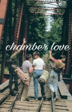 chamber love ; chris chambers  by imagineandchill