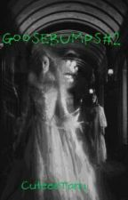 GOOSEBUMPS #2 by Tanu__Choudhary