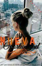 Nueva Oportunidad®™ by Dylan2415
