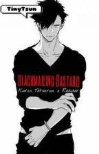 Blackmailing Bastard 3 Kuroo x Reader ✒ by TinyTsun