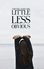 Little Less Obvious| Editing by FletchingTigers