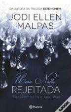 Rejeitada - Trilogia Uma Noite #2 / Jodi Ellen Malpas. by JDREAMY